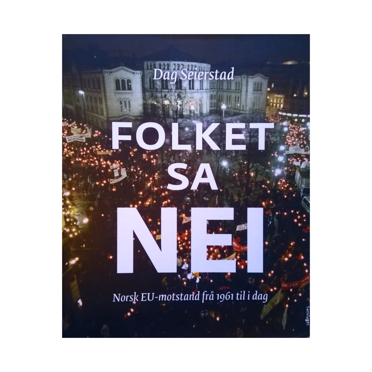 Bøger: Folket Sa Nei – Dag Seierstad