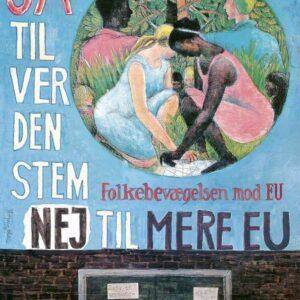 """Ib Spang Olsen-plakat: """"Ja Til Verden – Nej Til Mere Union"""""""