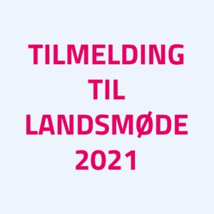 Tilmelding Til Landsmøde 2021